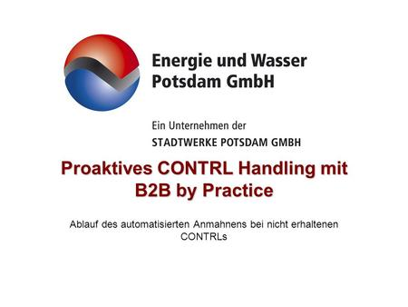 Proaktives CONTRL Handling mit B2B by Practice