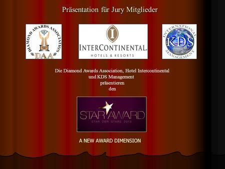 Präsentation für Jury Mitglieder Die Diamond Awards Association, Hotel Intercontinental und KDS Management präsentieren den A NEW AWARD DIMENSION.