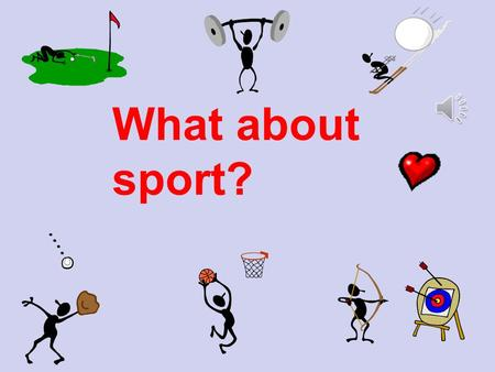 What about sport? Was ist mit Sport? Ich mag… Original concept in French Florence Lyons, adapted by Jeanne Gilbert 2011.