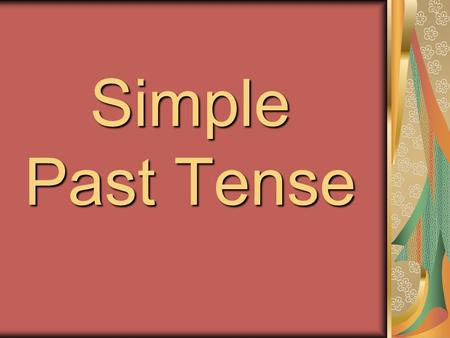 Simple Past Tense. sehen sah to see antworten antwortete to answer.