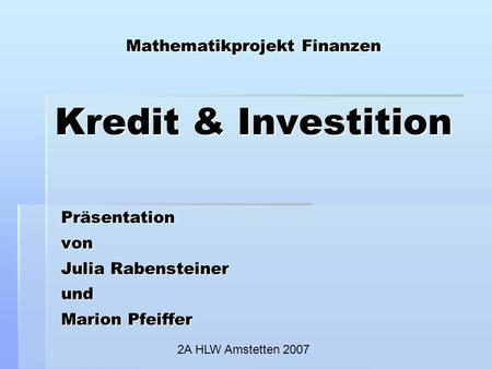 Mathematikprojekt Finanzen Kredit & Investition