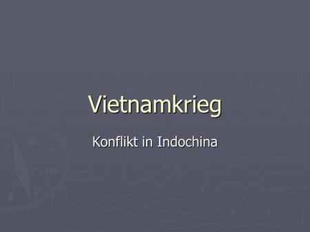 Vietnamkrieg Konflikt in Indochina.