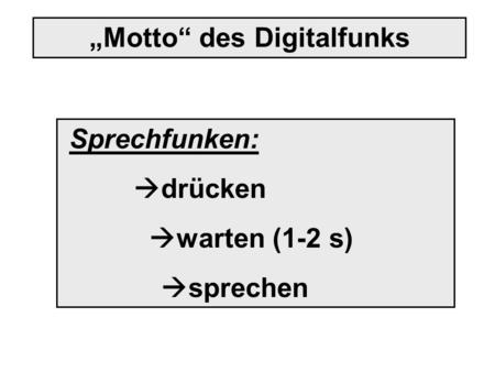 """Motto"" des Digitalfunks"