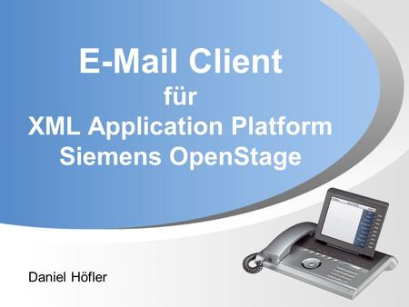 Client für XML Application Platform Siemens OpenStage