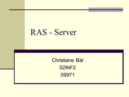 RAS - Server Christiane Bär 02INF2 09971.