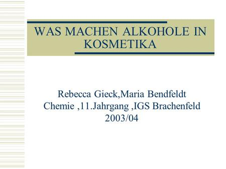 WAS MACHEN ALKOHOLE IN KOSMETIKA