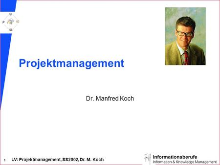 Projektmanagement Dr. Manfred Koch.