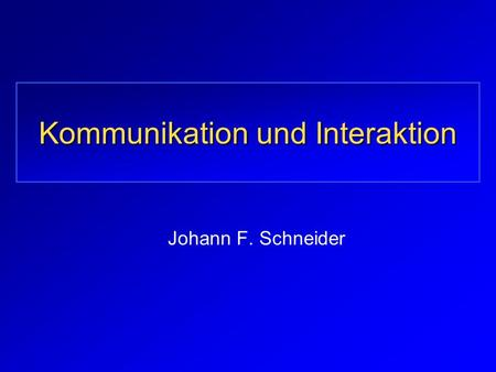 Kommunikation und Interaktion