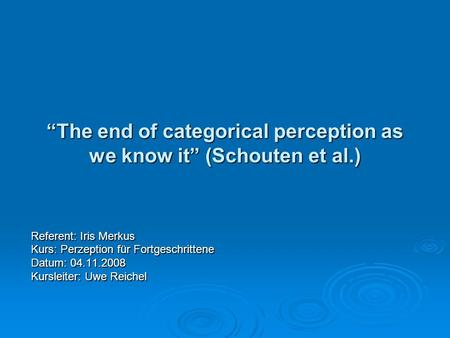 """The end of categorical perception as we know it"" (Schouten et al.)"
