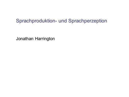 Die Phonetik und Sprachverarbeitung - ppt video online herunterladen