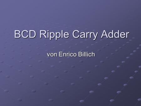BCD Ripple Carry Adder von Enrico Billich.