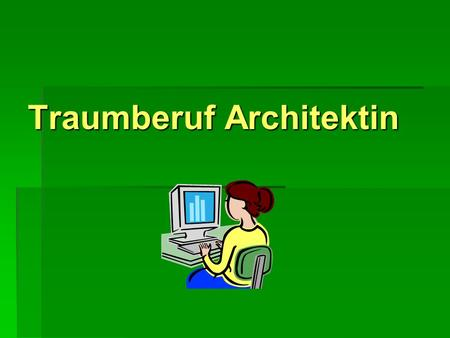 Traumberuf Architektin