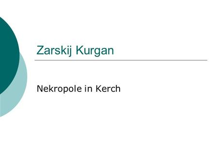 Zarskij Kurgan Nekropole in Kerch.