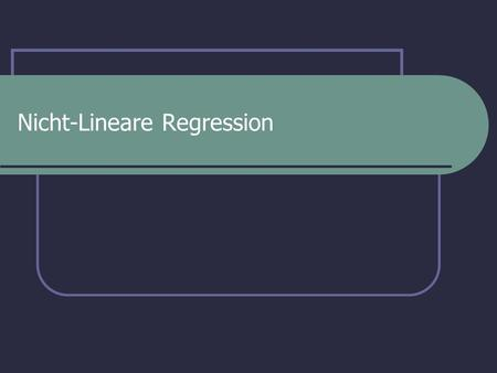 Nicht-Lineare Regression