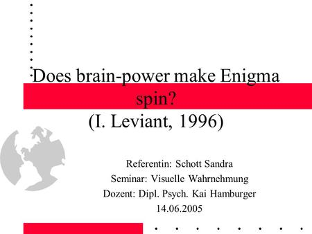 Does brain-power make Enigma spin? (I. Leviant, 1996)