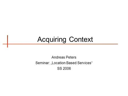 "Andreas Peters Seminar: ""Location Based Services"" SS 2006"