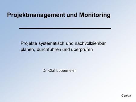 Projektmanagement und Monitoring
