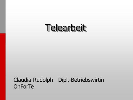 Telearbeit Claudia Rudolph Dipl.-Betriebswirtin OnForTe.