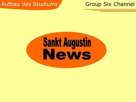Aufbau des Studiums Group Six Channel Sankt Augustin News.