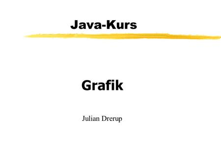 Java-Kurs Grafik Julian Drerup.