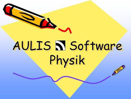 AULIS Software Physik.
