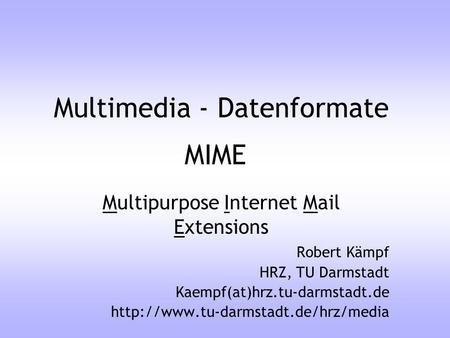 Multimedia - Datenformate