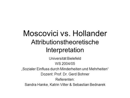 Moscovici vs. Hollander Attributionstheoretische Interpretation