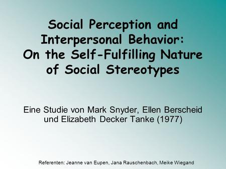 Social Perception and Interpersonal Behavior: On the Self-Fulfilling Nature of Social Stereotypes Eine Studie von Mark Snyder, Ellen Berscheid und Elizabeth.