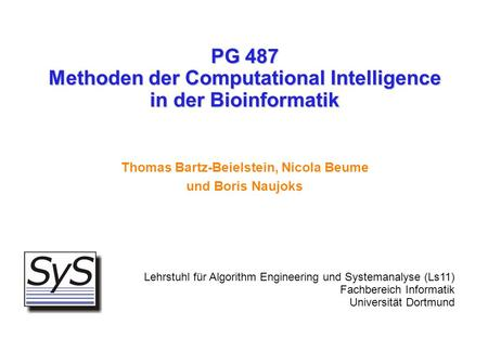PG 487 Methoden der Computational Intelligence in der Bioinformatik