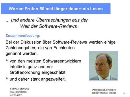 Warum Prüfen 50 mal länger dauert als Lesen... und andere Überraschungen aus der Welt der Software-Reviews Zusammenfassung: Bei der Diskussion über Software-Reviews.