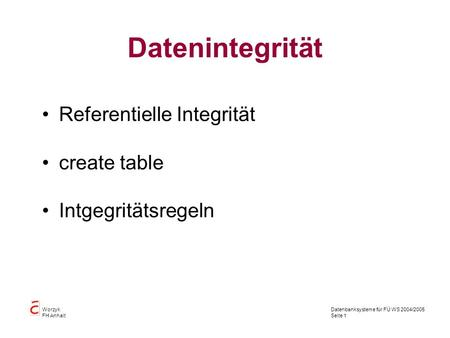 Datenintegrität Referentielle Integrität create table