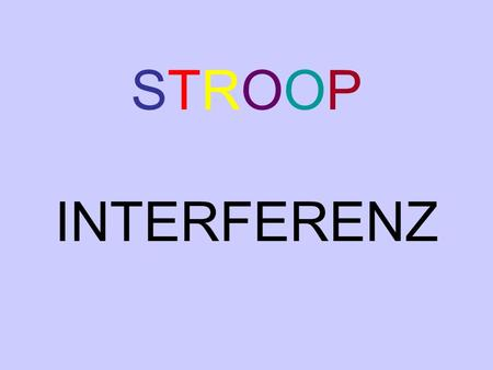 STROOP INTERFERENZ.