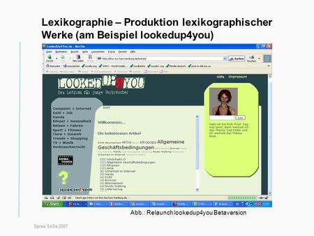 Spree SoSe 2007 Titel Lexikographie – Produktion lexikographischer Werke (am Beispiel lookedup4you) Abb.: Relaunch lookedup4you Betaversion.