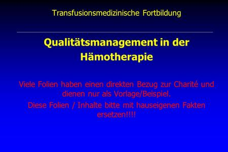 Qualitätsmanagement in der Hämotherapie