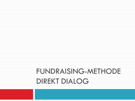 Fundraising-methode direkt dialog