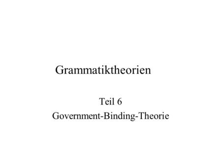 Teil 6 Government-Binding-Theorie