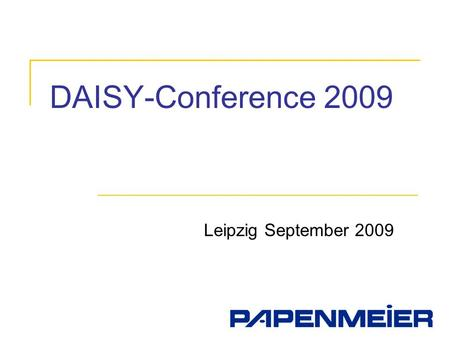 DAISY-Conference 2009 Leipzig September 2009.