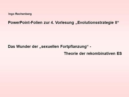 "PowerPoint-Folien zur 4. Vorlesung ""Evolutionsstrategie II"""