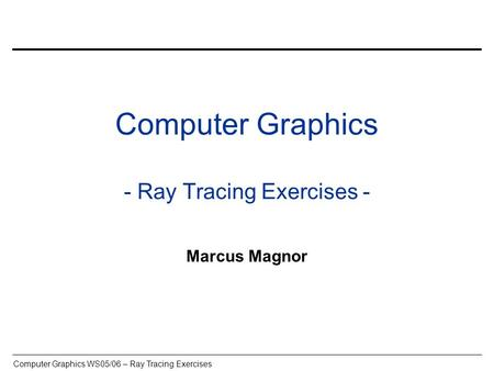 Computer Graphics - Ray Tracing Exercises -
