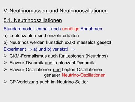 V. Neutrinomassen und Neutrinooszillationen 5.1. Neutrinooszillationen