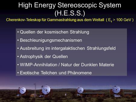 High Energy Stereoscopic System (H.E.S.S.)