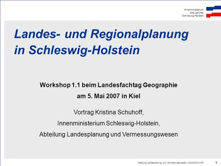 Workshop 1.1 beim Landesfachtag Geographie am 5. Mai 2007 in Kiel