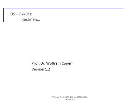 Prof. Dr. Wolfram Conen Version 1.2