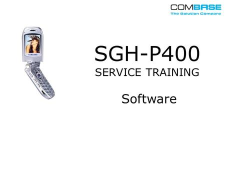 SGH-P400 SERVICE TRAINING Software. Inhalt 1. Equipment 2. Softwareupdate 3. Autokalibration 4. Reparaturprogramm.