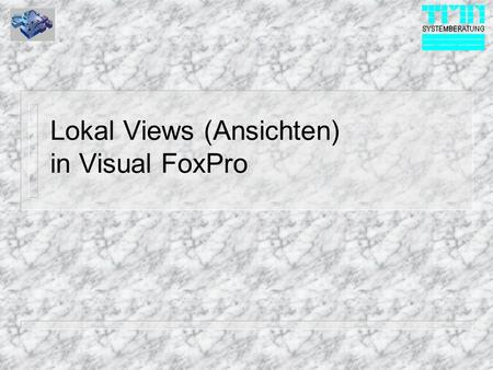 Lokal Views (Ansichten) in Visual FoxPro