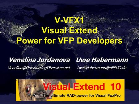 Venelina Jordanova Uwe Habermann V-VFX1 Visual Extend Power for VFP Developers.