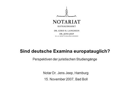 Notar Dr. Jens Jeep, Hamburg 15. November 2007, Bad Boll