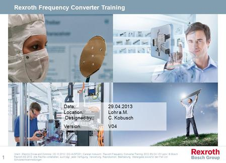 1 Intern | Electric Drives and Controls | 02.10.2012 | DC-IA/SFS31 | Carsten Kobusch | Rexroth Frequency Converter Training 2012 EN CK V01.pptx | © Bosch.