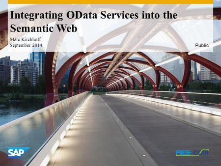 Use this title slide only with an image Integrating OData Services into the Semantic Web Marc Kirchhoff September 2014 Public.
