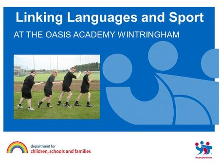 AT THE OASIS ACADEMY WINTRINGHAM Linking Languages and Sport.
